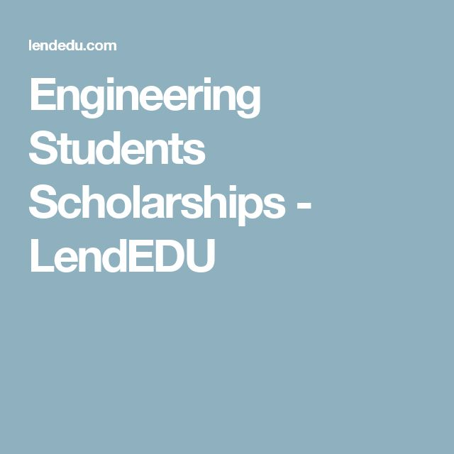 Engineering Students Scholarships - LendEDU