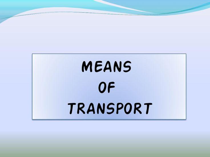 Trinity Grade 5: Means of transports by David Lobato via slideshare