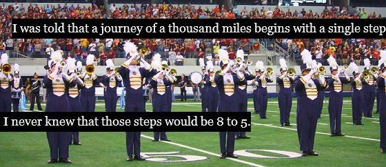 My favorite marching band quote so far. Marching band is life.❤