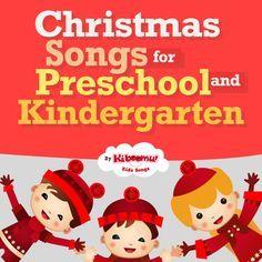 BEST Christmas Songs for Preschool and Kindergarten. Classics and originals. #christmas #preschool #kindergarten