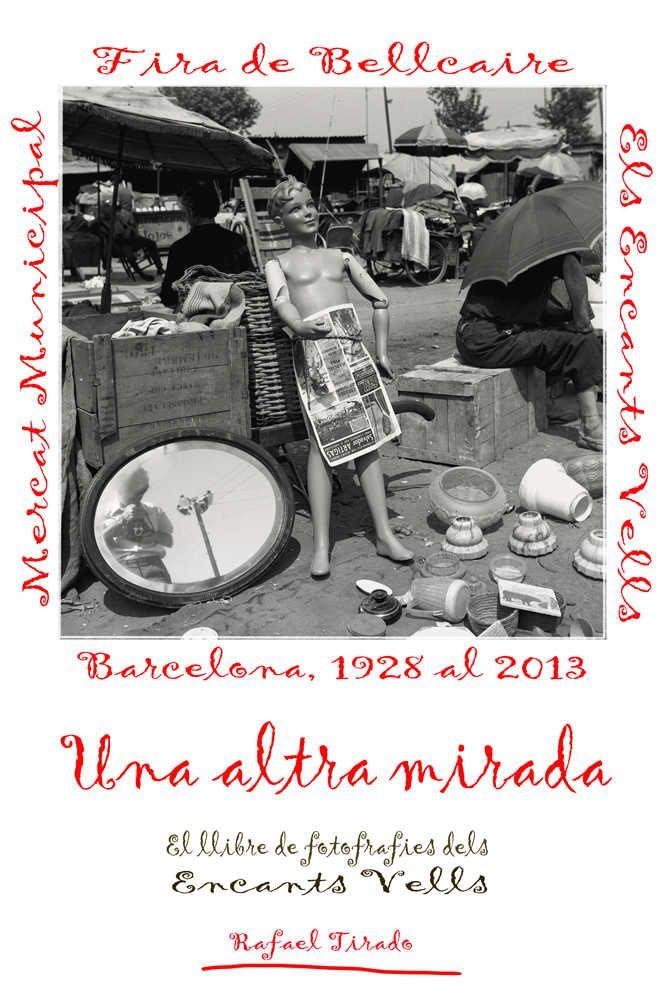"""Presentació del llibre de fotografies sobre els Encants vells """"Una altra mirada"""""""