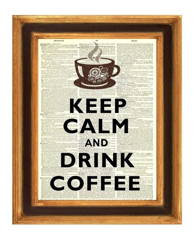 Keep calm and drink coffee Wörterbuch Kunst Drucke