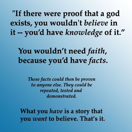 blind faith and the existence of god Atheism: lack of belief or blind faith tim stratton  even if one had a lack of belief in the existence of god, unless one has strong evidence to the contrary, .