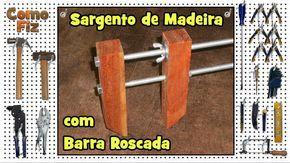 Veja como fiz um sargento de madeira com barra roscada, forte, resistente, estável e de baixo custo, para uso em marcenaria.