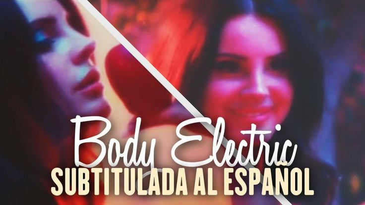 Lana Del Rey - Body Electric [Official Video] (Subtitulada al Español)
