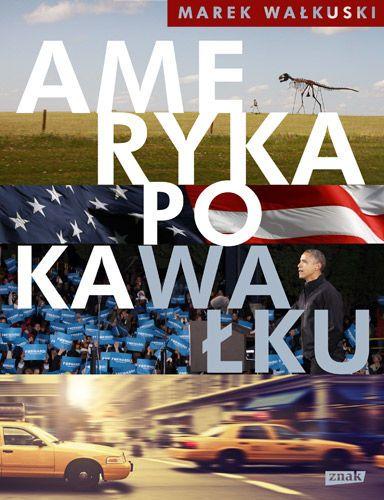 Ameryka po kaWałku -   Wałkuski Marek , tylko w empik.com: 34,99 zł. Przeczytaj recenzję Ameryka po kaWałku. Zamów dostawę do dowolnego salonu i zapłać przy odbiorze!