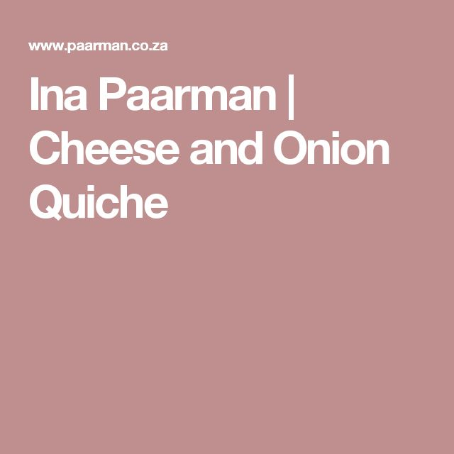 Ina Paarman | Cheese and Onion Quiche