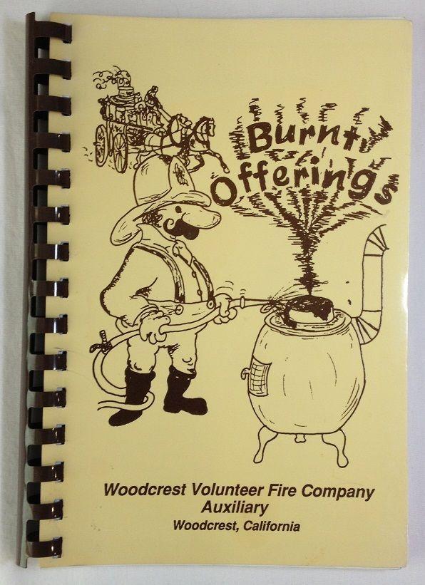 Woodcrest, CA Volunteer Fire Company Auxiliary Cookbook / Burnt Offerings 1989