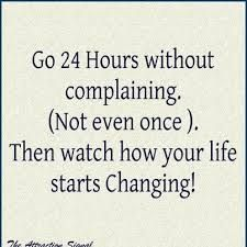 Really good challenge- we complain so much more than we think we do!