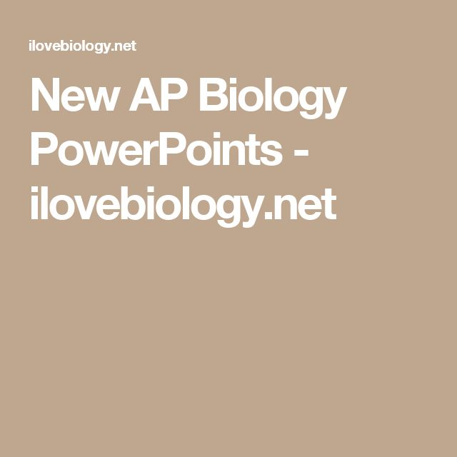 New AP Biology PowerPoints - ilovebiology.net