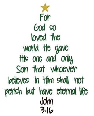John 3:16...Christmas tree.                                                                                                                                                                                 More