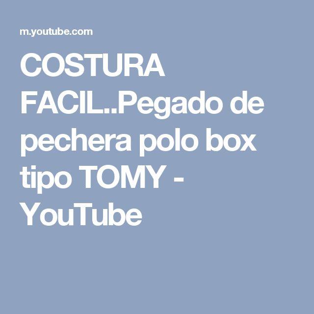 COSTURA FACIL..Pegado de pechera polo box tipo TOMY - YouTube
