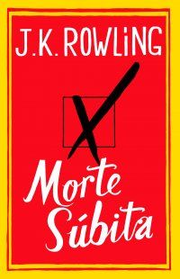 Bebendo Livros: Morte Súbita - J. K. Rowling