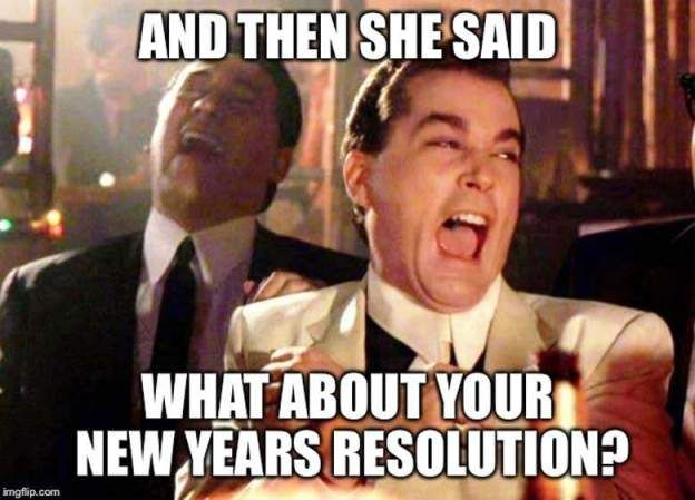 50 Funniest New Year S Resolution Memes For 2020 Funny Memes Comebacks New Years Resolution Funny Funny Memes