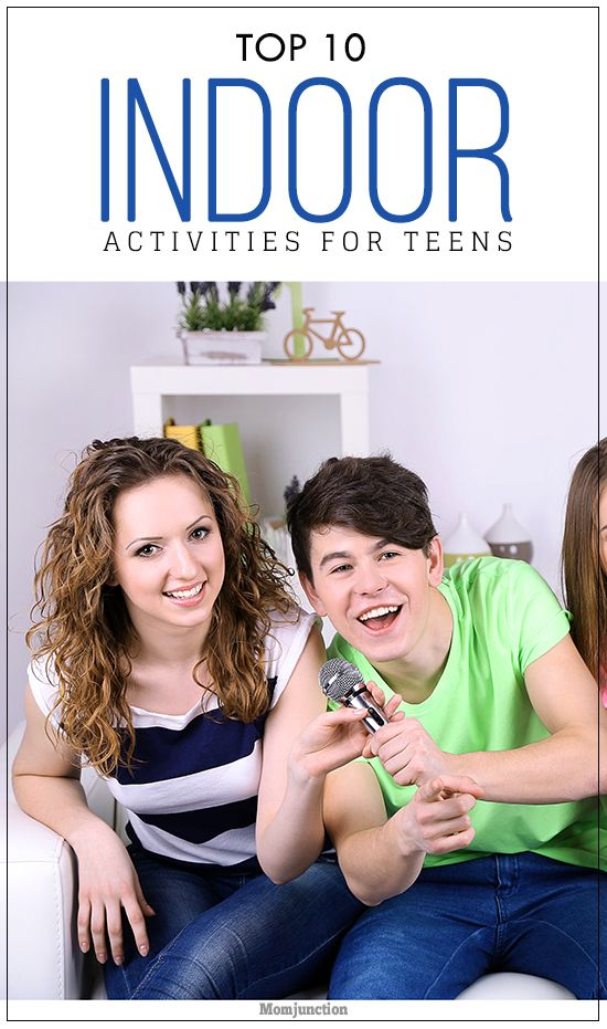 Top 10 Indoor Activities For Your Teen