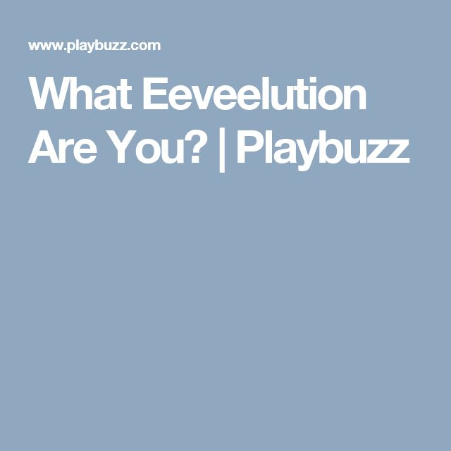 What Eeveelution Are You? | Playbuzz