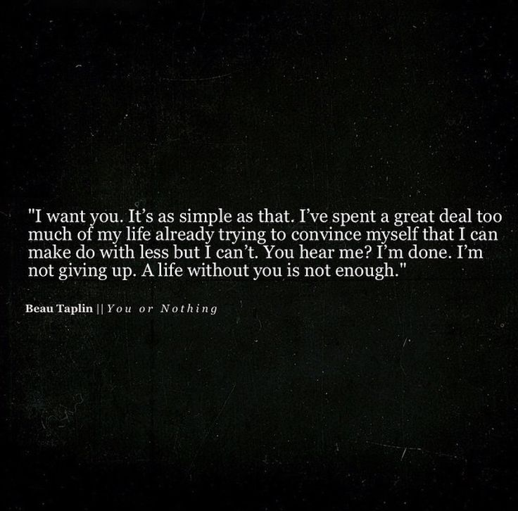 Beau Taplin    You or Nothing ... There's a reason why no one else compares to you.