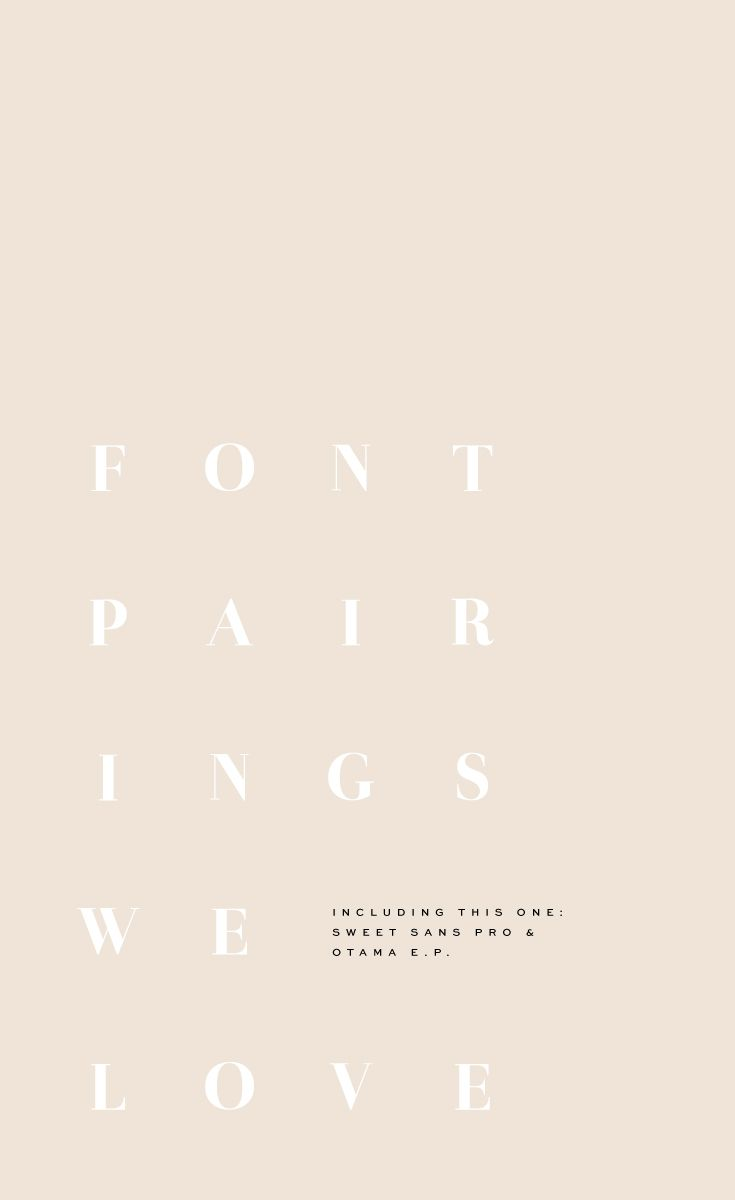 All of the best font pairings from Coast to Coast Studio.