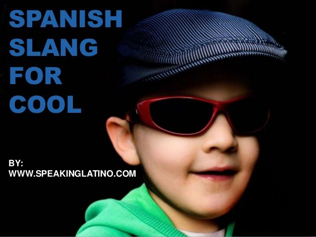 Spanish Slang for Cool: How to Say Cool in 10 Countries