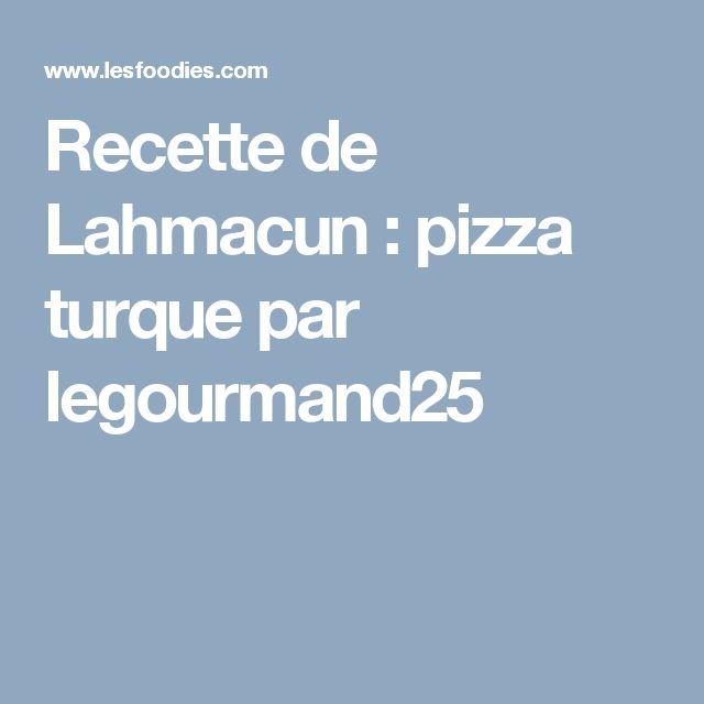 Recette de Lahmacun : pizza turque par legourmand25