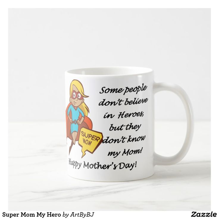 """Super Mom My Hero Coffee Mug  (Psst.. Secret hint - If you get an error message on this link on your mobile, just click the """"OPEN"""" button at the bottom)"""