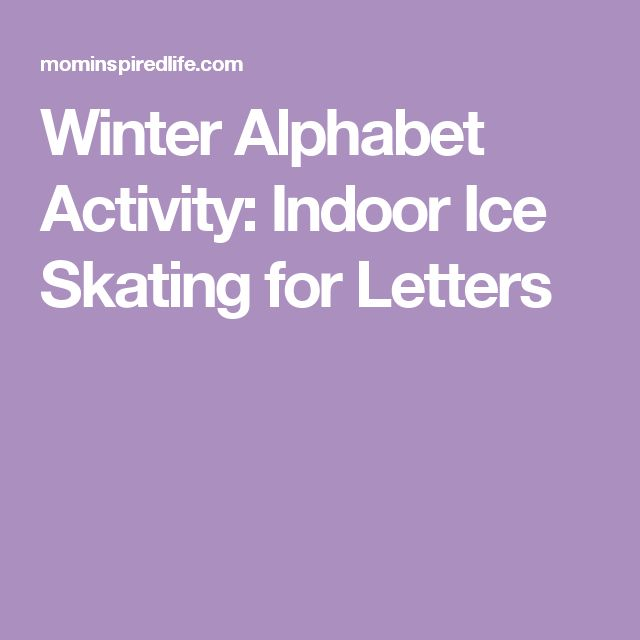 Winter Alphabet Activity: Indoor Ice Skating for Letters