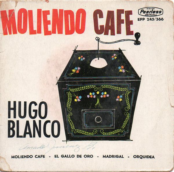 Hugo Blanco - Moliendo Cafe (Vinyl) at Discogs