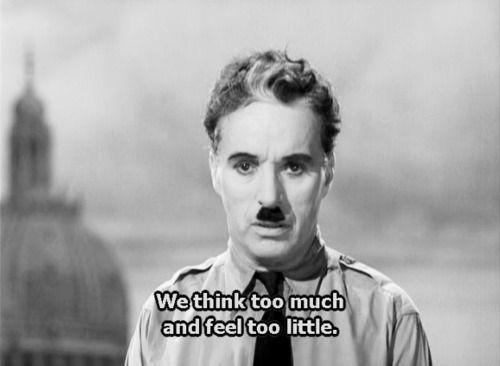 Pensamos muito e nos sentimos muito pouco