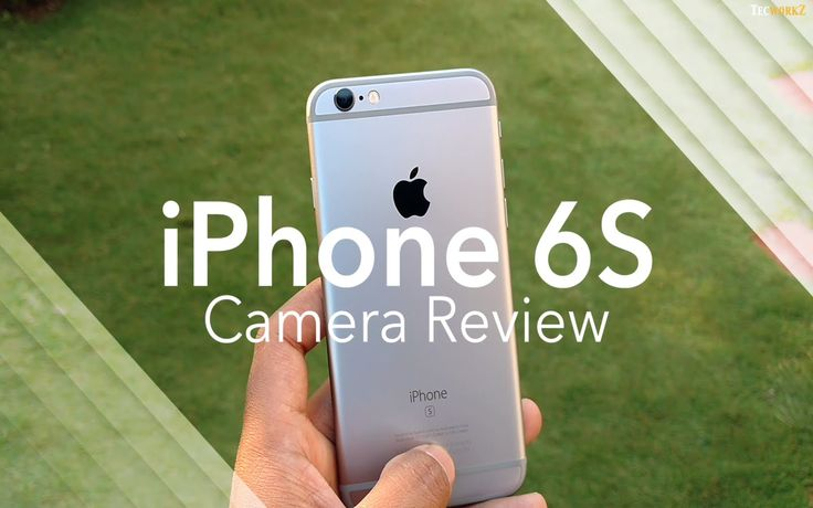 iPhone 6s Camera Review