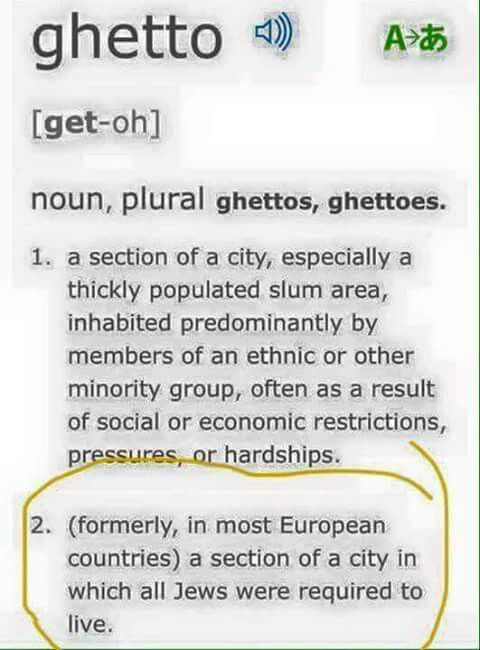 So when they talk about Ghettos, we can see who were the original inhabitants.