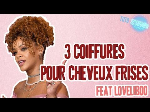 TUTO Coiffure - 3 idées de coiffure pour cheveux frisés !  #frises