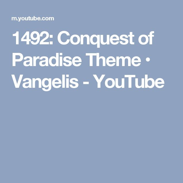 1492: Conquest of Paradise Theme • Vangelis - YouTube