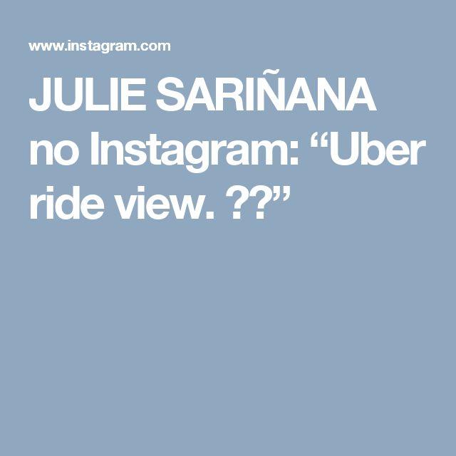"""JULIE SARIÑANA no Instagram: """"Uber ride view. 🌧🚕"""""""