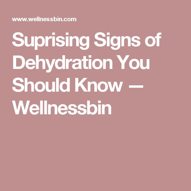 Suprising Signs of Dehydration You Should Know — Wellnessbin