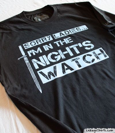 Sorry Ladies I'm in the Night's Watch T-shirt | Game of Thrones tee | Night Watch on Etsy, $19.95