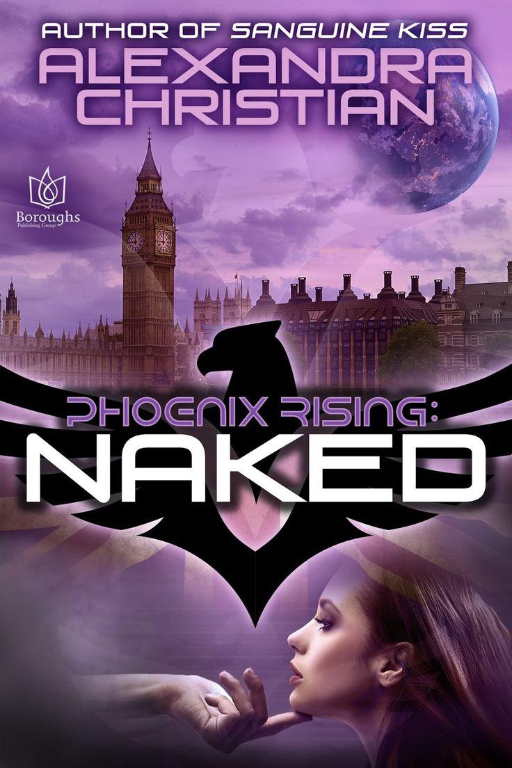 Naked (Phoenix Rising #1) by Alexandra Christian