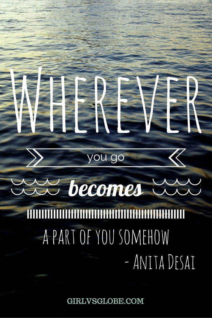 Wherever you go becomes a part of you somehow. #travel #quotes #wanderlust
