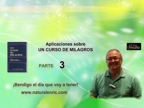 APLICACIONES DE UN CURSO DE MILAGROS Enric Corbera parte 3
