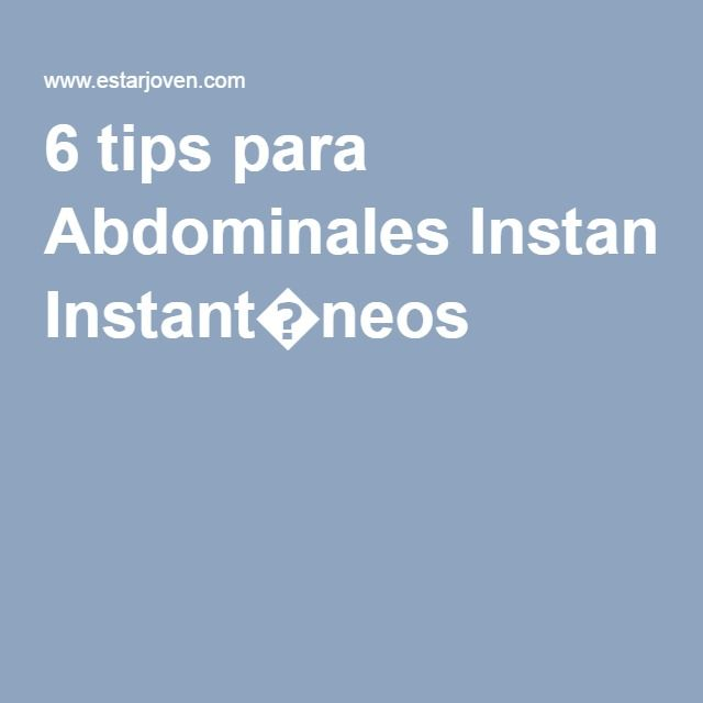 6 tips para Abdominales Instant�neos