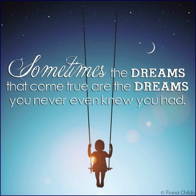 231 best dream images on pinterest proverbs quotes dreams and sometimes the dreams that come true are the dreams you never knew you had thecheapjerseys Choice Image