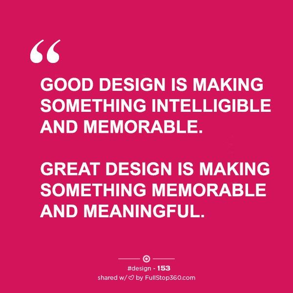 GOOD DESIGN IS MAKING SOMETHING INTELLIGIBLE AND MEMORABLE FAMOUS QUOTES Designer QuotesFamous