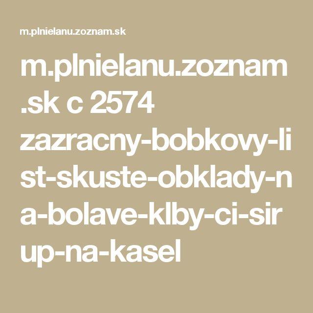 m.plnielanu.zoznam.sk c 2574 zazracny-bobkovy-list-skuste-obklady-na-bolave-klby-ci-sirup-na-kasel