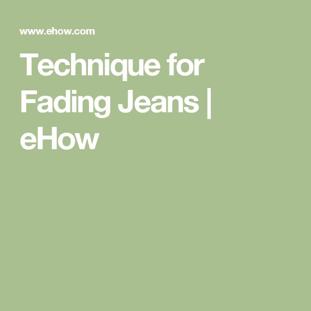 Technique for Fading Jeans | eHow