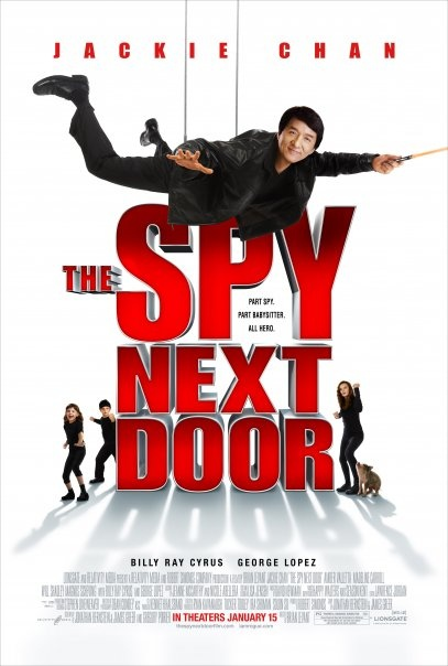 The Spy Next Door (2010) Jackie Chan, Amber Valletta, George Lopez, Billy Ray Cyrus, Madeline Carroll, Will Shadley, Magnus Scheving... A CIA operative (Jackie Chan) must protect his girlfriend's children from a Russian terrorist after one kid mistakenly downloads a top-secret formula.