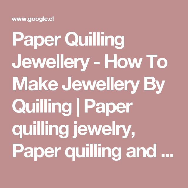 Paper Quilling Jewellery - How To Make Jewellery By Quilling | Paper quilling jewelry, Paper quilling and Quilling jewelry