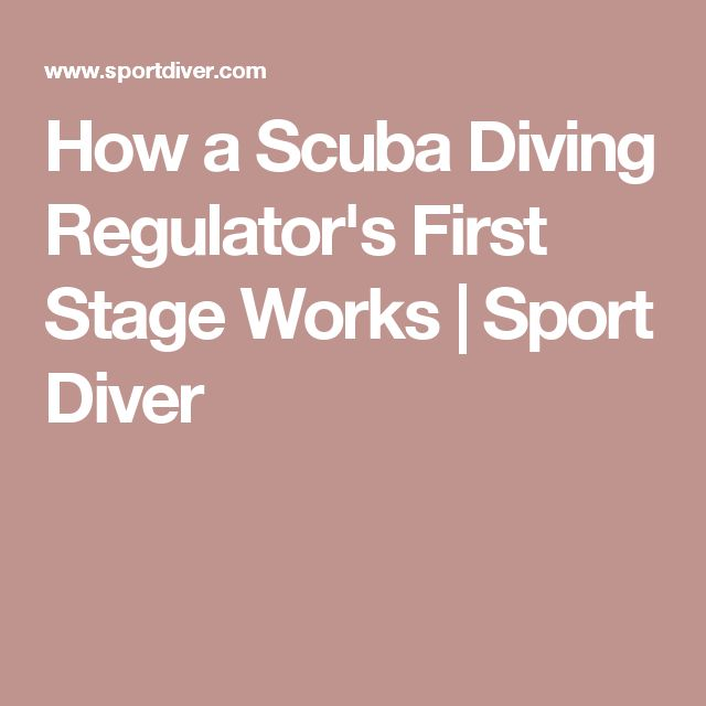 How a Scuba Diving Regulator's First Stage Works   Sport Diver