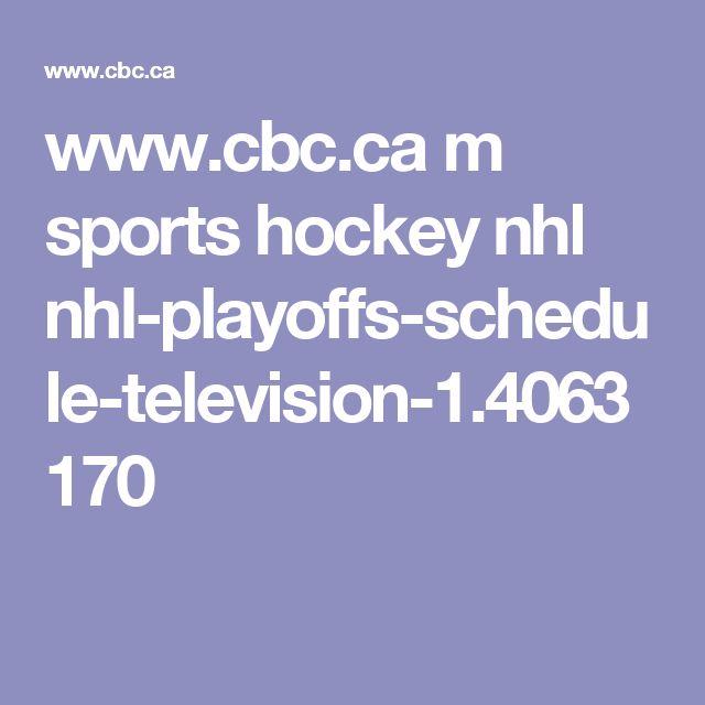 www.cbc.ca m sports hockey nhl nhl-playoffs-schedule-television-1.4063170