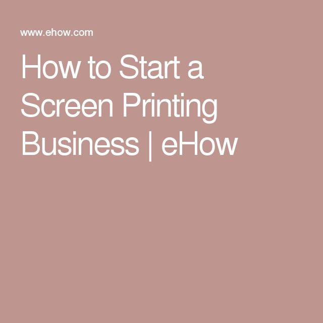How to Start a Screen Printing Business | eHow