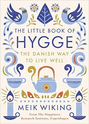 The Little Book of Hygge: The Danish Way to Live Well: Meik Wiking: 9780241283912: AmazonSmile: Books