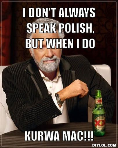 Everyone's favorite Polish word.